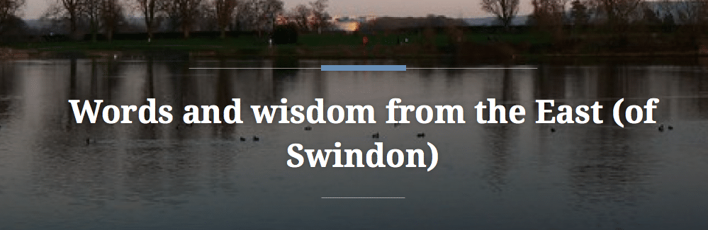 Wellbeing Wednesday: Words & Wisdom from the far east of Swindon