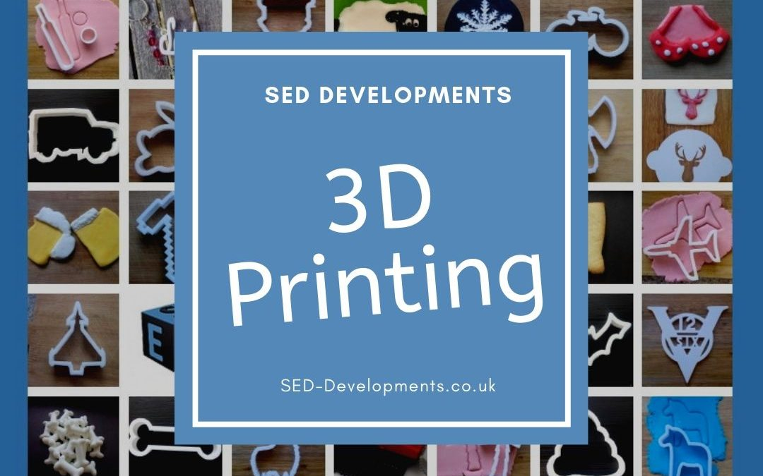 3D Printing – SED Developments